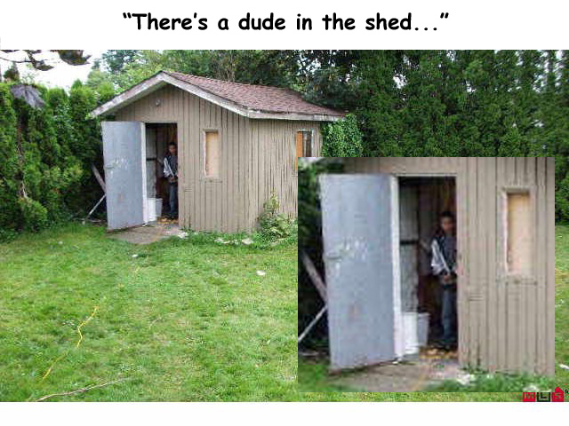 Dude in shed