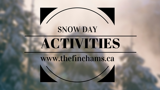 thefinchams.ca - snow day activities